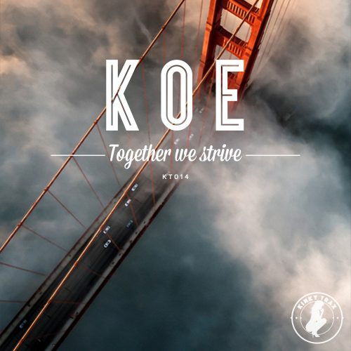 Koe – Together We Strive