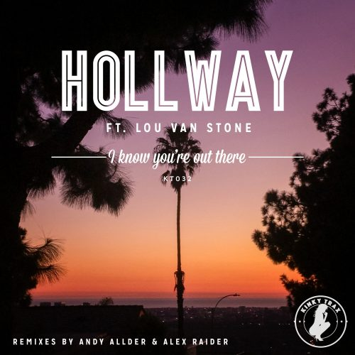 Hollway Ft Lou Van Stone – I Know You're Out There