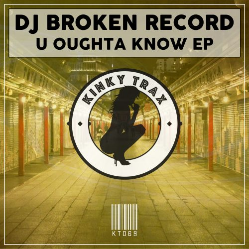 DJ Broken Record – U Oughta Know EP