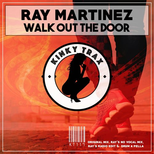 Ray Martinez – Walk Out The Door